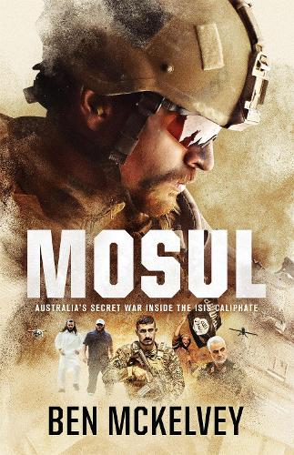 Mosul: Australia's secret war inside the ISIS caliphate (Paperback)