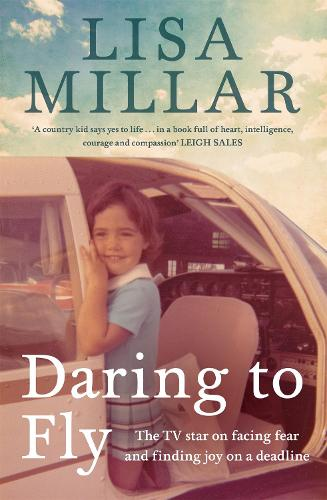 Daring to Fly: The TV star on facing fear and finding joy on a deadline (Paperback)