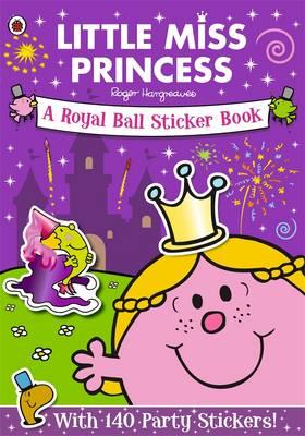 Mr Men and Little Miss: Little Miss Princess: A Royal Ball: Sticker Book (Paperback)