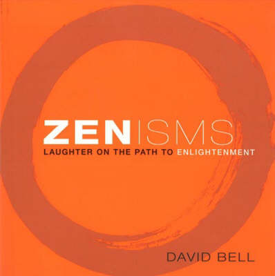 Zenisms: Laughter on the Path to Enlightenment (Paperback)