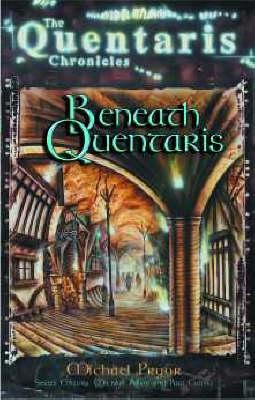 Beneath Quentaris - Quentaris series (Paperback)