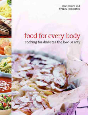 Food for Every Body: Cooking for diabetes the low-GI way - The Hungry Student (Paperback)