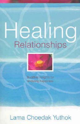 Healing Relationships: Advice for Spiritual Growth and Enduring Happiness (Paperback)