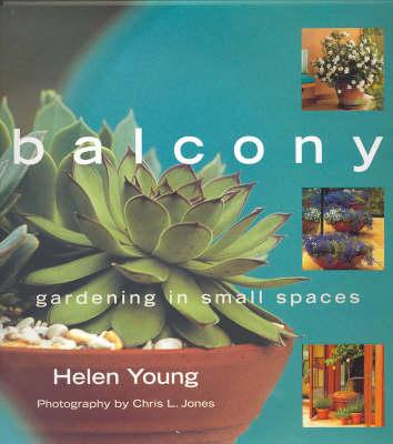 Balcony: Gardening in Small Spaces (Hardback)