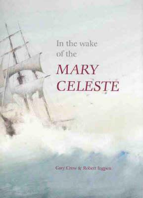 In the Wake of the Marie Celeste (Hardback)