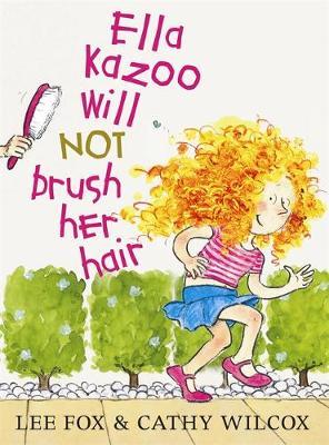 Ella Kazoo Will Not Brush Her Hair - Lothian Australian Favourites (Paperback)