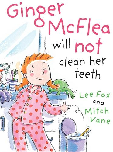 Ginger McFlea Will Not Clean Her Teeth (Paperback)