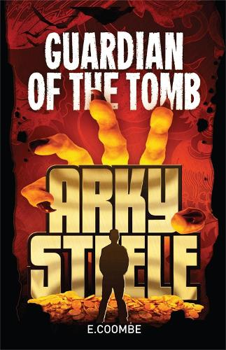 Arky Steele: Guardian of the Tomb (Paperback)
