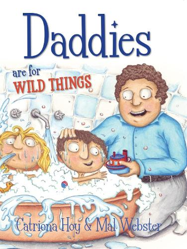 Daddies Are For Wild Things (Paperback)