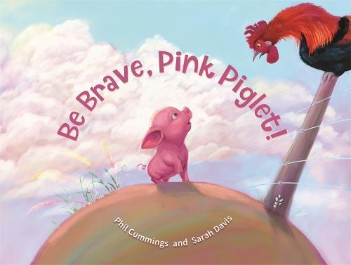 Be Brave, Pink Piglet (Paperback)