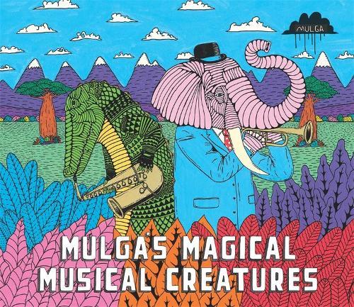 Mulga's Magical Musical Creatures (Hardback)