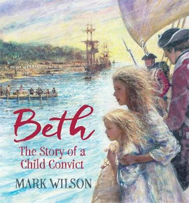 Beth: The Story of a Child Convict (Hardback)