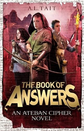 The Book of Answers: The Ateban Cipher Book 2 - from the bestselling author of The Mapmaker Chronicles - The Ateban Cipher (Paperback)