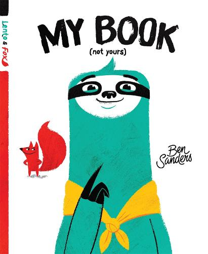 My Book (Not Yours): Lento and Fox - Book 1 (Hardback)