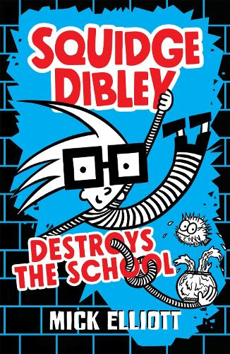 Squidge Dibley Destroys the School (Paperback)