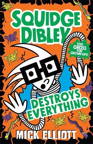 Squidge Dibley Destroys Everything (Paperback)