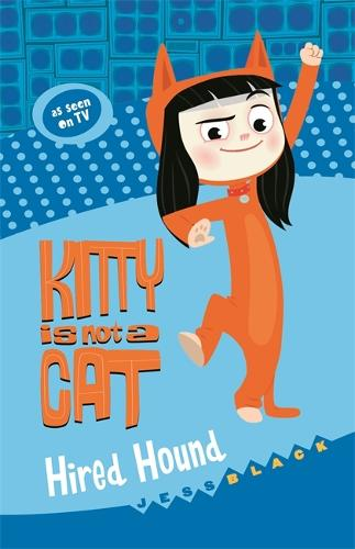 Kitty is not a Cat: Hired Hound - Kitty is not a Cat (Paperback)