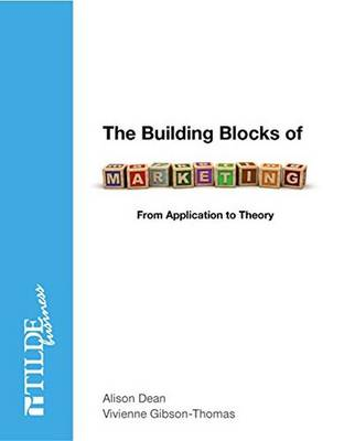 The Building Blocks of Marketing: From Application to Theory (Paperback)