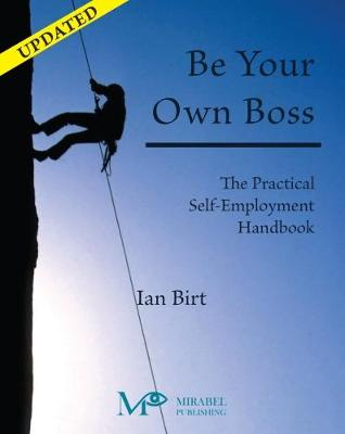Be Your Own Boss: The Practical Self-Employment Handbook (Paperback)