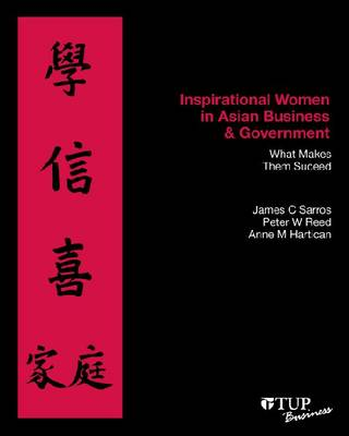 Inspirational Women in Asian Business & Government: What Makes Them Succeed (Paperback)