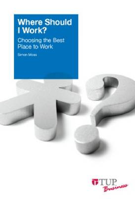 Where Should I Work?: Choosing the Best Place to Work (Paperback)