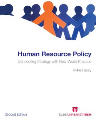 Human Resource Policy: Connecting Strategy with Real-World Practice (Paperback)