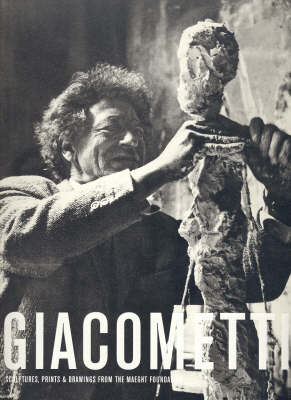 Giacometti: Sculptures, Prints and Drawings from the Maeght Foundation (Paperback)