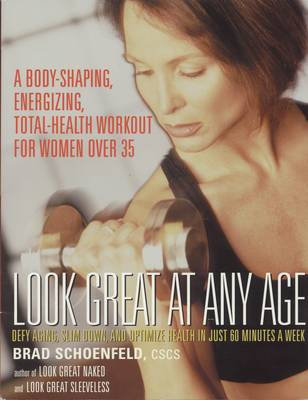 Look Great at Any Age: Defy Aging, Slim Down and Optimise Health in Just 60 Minutes a Week (Paperback)
