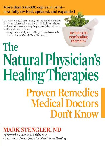 Natural Physicians Healing Therapies: Proven Remedies Medical Doctors Don't Know (Paperback)