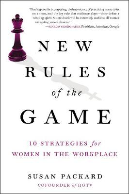 New Rules Of The Game: 10 Strategies for Women in the Workplace (Hardback)