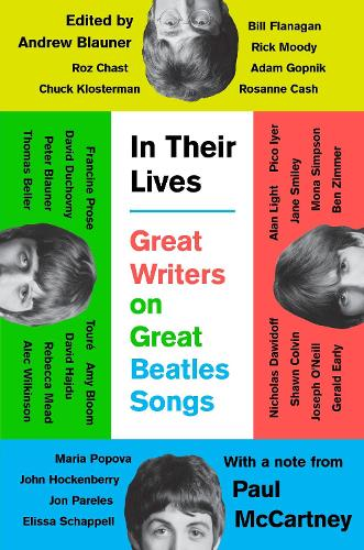 In Their Lives: Great Writers on Great Beatles Songs (Hardback)