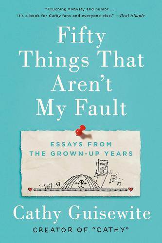 Fifty Things That Aren't My Fault: Essays from the Grown-up Years (Paperback)