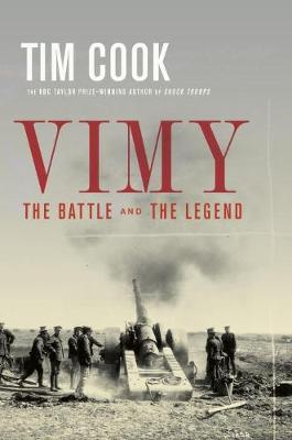 Vimy: The Battle And The Legend (Hardback)