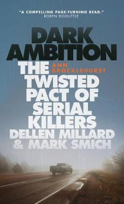 Dark Ambition: The Shocking Crimes of Dellen Millard and Mark Smich (Paperback)