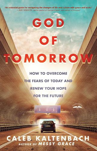 God of Tomorrow: How to Change the World by Loving Nobodies, Somebodies and Everybody in Between (Paperback)