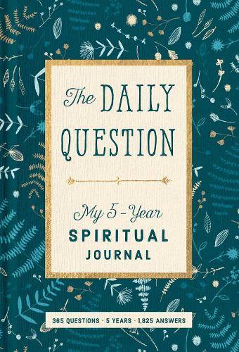 Spiritual Journal: The Daily Question - My Five-Year Spiritual Journal (Paperback)