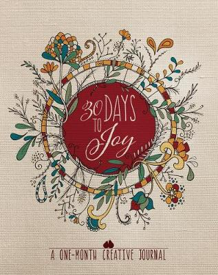 30 Days to Joy: A One-Month Creative Devotional Journal (Paperback)