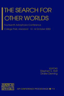 The Search for Other Worlds: Fourteenth Astrophysics Conference - AIP Conference Proceedings v.713 (Hardback)