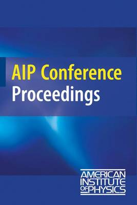 """KEK Cosmophysics Group Inaugural Conference """"Accelerators in the Universe"""" - AIP Conference Proceedings: Astronomy and Astrophysics No. 1040 (Paperback)"""