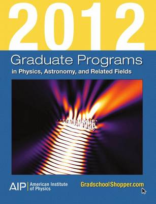 Cover 2012 Graduate Programs in Physics, Astronomy, and Related Fields
