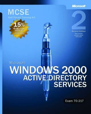 Microsoft Windows 2000 Active Directory Services: MCSE Self-Paced Training Kit (Exam 70-217)