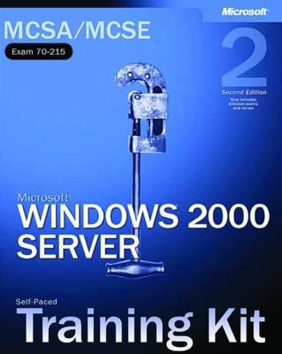 Microsoft Windows 2000 Server, Second Edition: MCSA/MCSE Self-Paced Training Kit (Exam 70-215)