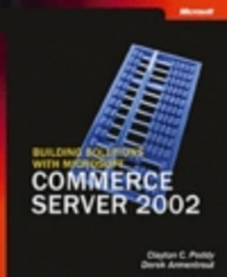 Building Solutions with Microsoft Commerce Server 2002 (Paperback)