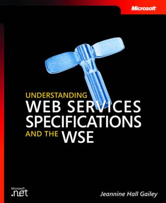 Understanding Web Services Specifications and the WSE (Paperback)