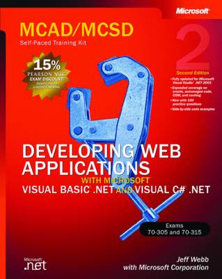 Developing Web Applications With Microsoft Visual Basic .NET and Microsoft Visual C# .NET: MCAD/MCSD Self-Paced Training Kit