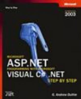 Microsoft ASP.NET Programming With Microsoft Visual C#.NET Version 2003 Step by Step