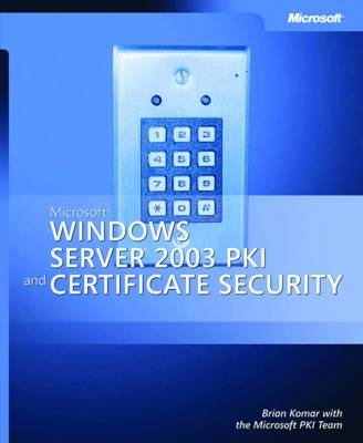 Microsoft Windows Server 2003 PKI and Certificate Security
