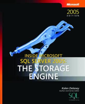 The Storage Engine: Inside Microsoft SQL Server 2005 (Paperback)