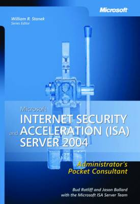 Microsoft Internet Security and Acceleration (ISA) Server 2004 Administrator's Pocket Consultant (Paperback)