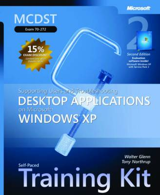Supporting Users and Troubleshooting Desktop Applications on Microsoft Windows XP: MCDST Self-Paced Training Kit (Exam 70-272)